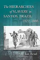 The hierarchies of slavery in Santos, Brazil, 1822-1888