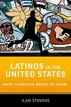 Latinos in the United States : what everyone needs to know