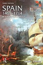 Spain, 1469-1714 : a society of conflict