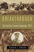 Breakthrough : the Gorlice-Tarnów campaign, 1915