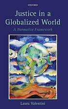 Justice in a globalized world : a normative framework