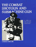 The combat shotgun and submachine gun : a special weapons analysis
