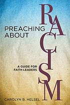Preaching about racism : a guide for faith leaders