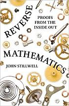 Reverse mathematics : proofs from the inside out