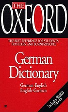 The Oxford German dictionary : German-English, English-German = Deutsch-Englisch, Englisch-Deutsch