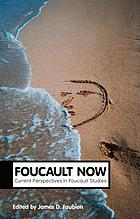 Foucault now : current perspectives in Foucault studies