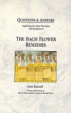Questions and answers : explaining the basic principles and standards of The Bach flower remedies