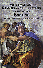 Medieval and Renaissance treatises on the arts of painting : original texts with English translations