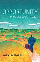 Opportunity : optimizing life's chances