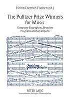 The Pulitzer Prize winners for music : composer biographies, premiere programs and jury reports