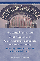 The United States and public diplomacy : new directions in cultural and international history
