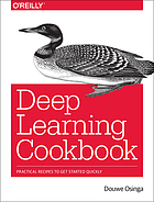 Deep Learning Cookbook : Practical Recipes to Get Started Quickly