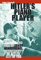 Hitler's piano player : the rise and fall of Ernst Hanfstaengl, confidant of Hitler, ally of FDR