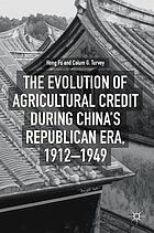 The evolution of agricultural credit during China's Republican era, 1912-1949