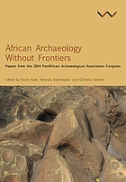 African Archaeology Without Frontiers : Papers from the 2014 PanAfrican Archaeological Association Congress