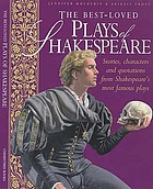 Best loved plays of Shakespeare.