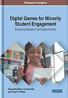 Digital games for minority student engagement : emerging research and opportunities