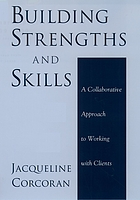 Building strengths and skills : a collaborative approach to working with clients