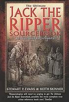 The ultimate Jack the Ripper sourcebook : an illustrated encyclopedia