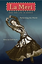Meri and Her Life in Dance: Performing the World