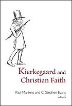 Kierkegaard and Christian faith