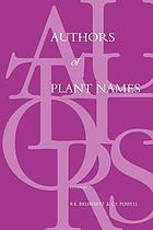 Authors of plant names : a list of authors of scientific names of plants, with recommended standard forms of their names, including abbreviations