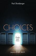 Choices : God's and Ours.