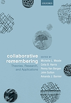 Collaborative remembering : theories, research, and applications