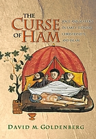 The curse of Ham : race and slavery in early Judaism, Christianity, and Islam