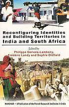 Reconfiguring identities and building territories in India and South Africa