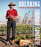 Breaking through concrete : building an urban farm revival