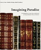 Imagining paradise : the Richard and Ronay Menschel Library at George Eastman House, Rochester