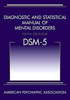 Diagnostic and statistical manual of mental disorders : DSM-5