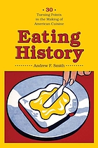 Eating history : 30 turning points in the making of American cuisine