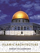Islamic architecture : form, function, and meaning.