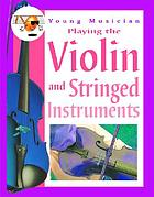 Playing the violin and stringed instruments