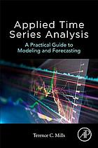 Applied time series analysis : a practical guide to modeling and forecasting