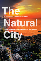 The natural city : re-envisioning the built environment