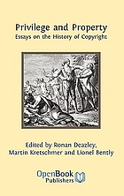 Privilege and Property: Essays on the History of Copyright