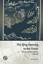 Qing opening to the ocean : Chinese maritime policies, 1684-1757.