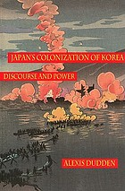 Japan's colonization of Korea : discourse and power