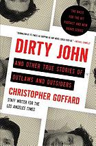Dirty John : and other true stories of outlaws and outsiders