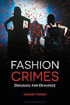 Fashion crimes : dressing for deviance