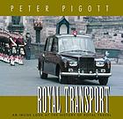 Royal transport : an inside look at the history of royal travel