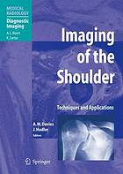 Imaging of the shoulder : techniques and applications
