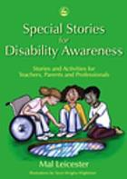Special stories for disability awareness : stories and activities for teachers, parents and professionals