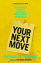 Your next move : the leader's guide to navigating major career transitions