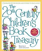 The 20th century children's book treasury celebrated picture books and stories to read aloud