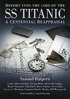 Report into the Loss of the SS Titanic.