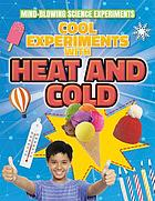 Cool experiments with heat and cold